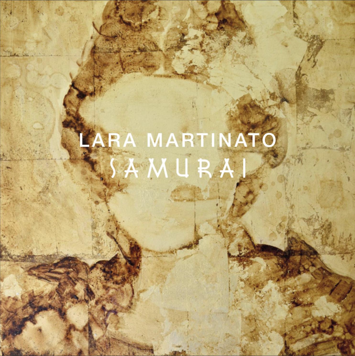 LARA MARTINATO | SAMURAI